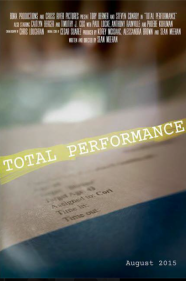 Theatrical Poster for TOTAL PERFORMANCE (2015) - image source: Timothy J. Cox