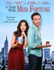 "Theatrical Poster for ""A Date With Miss Fortune"" (2015) by Vision Films, Inc."