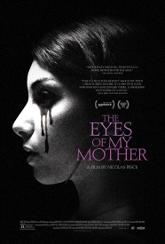 Theatrical Poster for THE EYES OF MY MOTHER (2016)